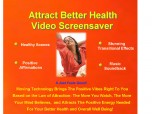 Attract Better Health Video Screensaver